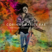 The Heart Speaks In Whispers von Corinne Bailey Rae