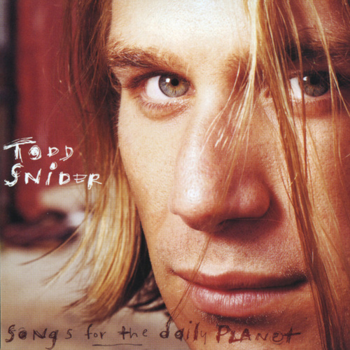 Songs For The Daily Planet by Todd Snider