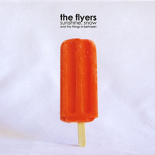 Sunshine, Snow and the Things In-Between by The Flyers