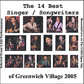 The 14 Best Singer / Songwriters of Greenwich Village 2005 de Various Artists