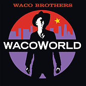 Waco World de Waco Brothers