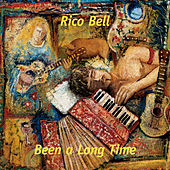 Been a Long Time by Rico Bell