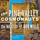 Salute the Majesty of Bob Wills de The Pine Valley Cosmonauts