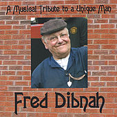 Fred Dibnah - a Musical Tribute to a Unique Man by Various Artists