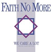 We Care A Lot (Deluxe Band Edition) de Faith No More