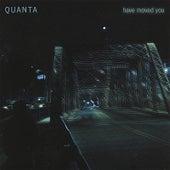 Have Moved You de Quanta