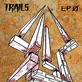 Ep Ø by Trails