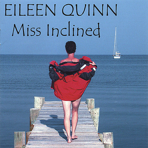 Miss Inclined by Eileen Quinn
