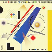 Music by Bax - Debussy - Baird - Stockhausen by Lars Aabo