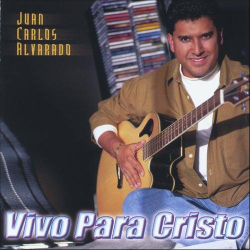 Vivo Para Cristo by Juan Carlos Alvarado
