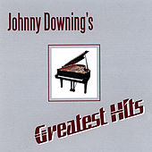 Johnny Downing's Greatest Hits by Johnny Downing