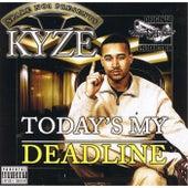 Today's My Deadline de Kyze