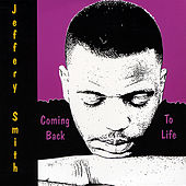 Coming Back to Life by Jeffery Smith