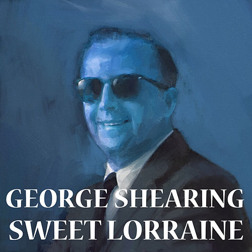 Sweet Lorraine by George Shearing