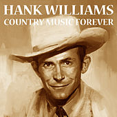 Country Music Forever by Hank Williams