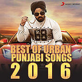 Best Of Urban Punjabi Songs 2016 by Various Artists