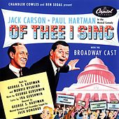 Of Thee I Sing: Music From The Original Broadway Cast by The Original Broadway Cast of