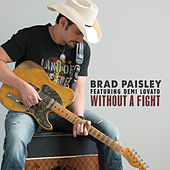 Without a Fight (feat. Demi Lovato) by Brad Paisley