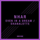 Even in a Dream / Shanalotte by Nhar