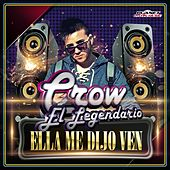 Ella Me Dijo Ven - Single de Crow El Legendario