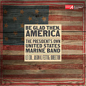 Be Glad Then, America von Various Artists