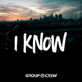 I Know de Group 1 Crew
