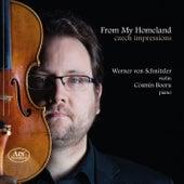 From My Homeland: Czech Impressions de Werner von Schnitzler