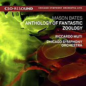 Mason Bates: Anthology of Fantastic Zoology (Live) von Riccardo Muti