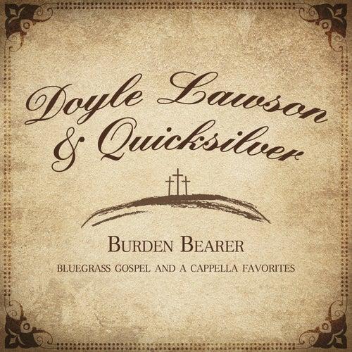 Burden Bearer by Doyle Lawson
