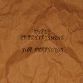 Adult Entertainment by Jon Herington