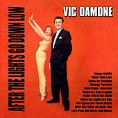 After the Lights Go Down Low von Vic Damone