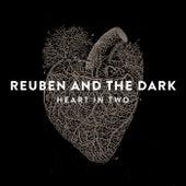 Heart In Two von Reuben And The Dark