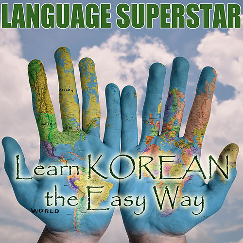 Learn Korean the Easy Way by Language Superstar