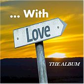 ...With Love: The Album by Various Artists