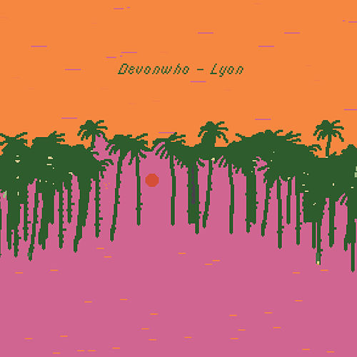 Lyon - EP by Devonwho