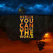 You Can Change The World de Neelix