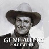 Ole Faithful by Gene Autry