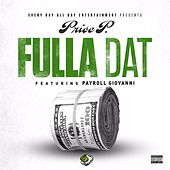 Fulla Dat (feat. Payroll Giovanni) de Price P.