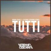 Tutti (Etienne Ozborne Remix) by Robin Schulz