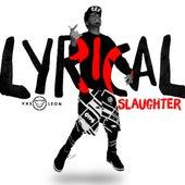 Lyrical Slaughter by Vas Leon