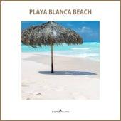 Playa Blanca Beach - EP by Various Artists