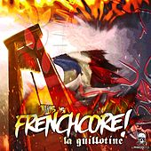 This Is Frenchcore: La Guillotine - EP de Various Artists