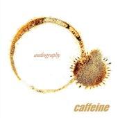 Audiography de Caffeine