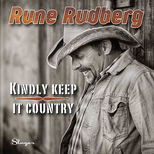 Kindly keep it country by Rune Rudberg