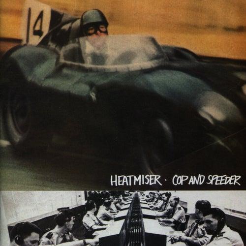 Cop And Speeder by Heatmiser