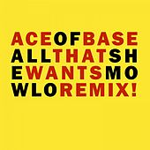 All That She Wants (Mowlo Remix) de Ace Of Base