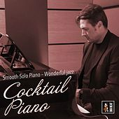 Cocktail Piano (Smooth Solo Piano, Wonderful Jazz) by Francesco Digilio