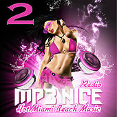 Radio Mp3Nice Hot Miami Beach Music, Pt. 2 by Various Artists