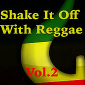 Shake It Off With Reggae, Vol. 2 de Various Artists