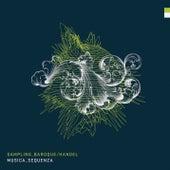 Sampling Baroque Handel by Musica Sequenza